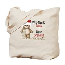 Who Needs Santa? Grandma Tote Bag