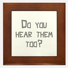 Do You Hear Them Too? Framed Tile