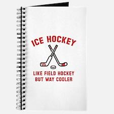 Ice Hockey Way Cooler Journal