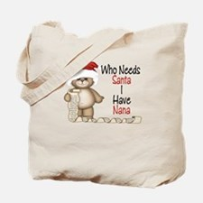 Who Needs Santa? Nana Tote Bag