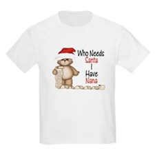 Who Needs Santa? Nana T-Shirt