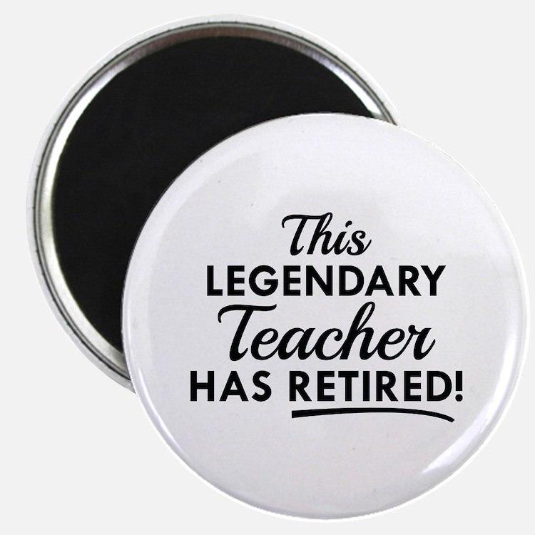 Legendary Retired Teacher Magnet