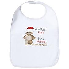 Who Needs Santa? Mommy Bib