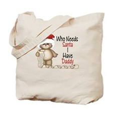 Who Needs Santa? Daddy Tote Bag
