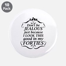 "Look Good Forties 3.5"" Button (10 pack)"