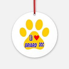 I Love Briard Dog Round Ornament