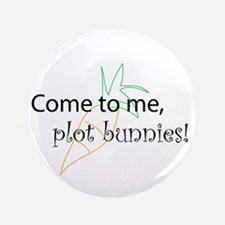 "Plot Bunnies - 3.5"" Button"