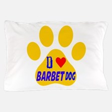 I Love Barbet Dog Pillow Case
