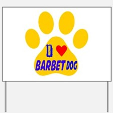 I Love Barbet Dog Yard Sign