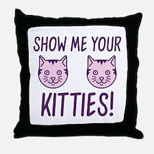 Show Me Your Kitties! Throw Pillow