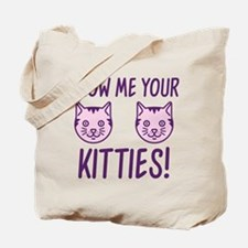 Show Me Your Kitties! Tote Bag