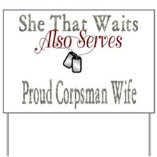 proud corpsman wife  Yard Sign