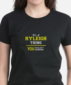 RYLEIGH thing, you wouldn't understand ! T-Shirt