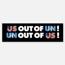 Bumper Sticker with UN out of US/ US out of UN!
