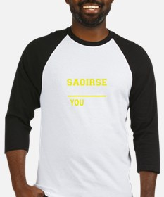 SAOIRSE thing, you wouldn't unders Baseball Jersey