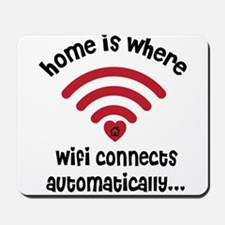 Home Is Where the WIFI Connects Automatically Mous