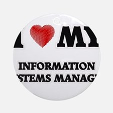 I love my Information Systems Manag Round Ornament