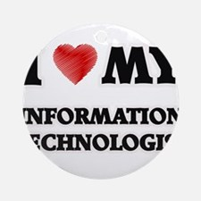 I love my Information Technologist Round Ornament