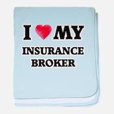 I love my Insurance Broker baby blanket
