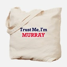 Trust Me, I'm Murray Tote Bag