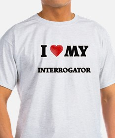 I love my Interrogator T-Shirt