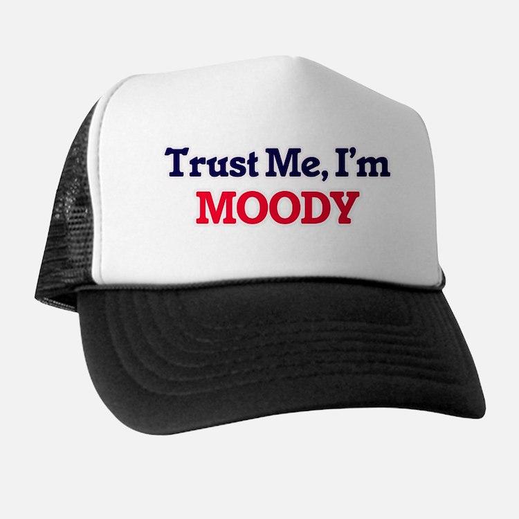 Trust Me, I'm Moody Trucker Hat