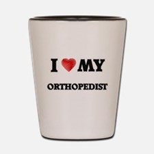 I love my Orthopedist Shot Glass
