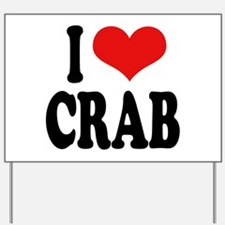 I Love Crab Yard Sign