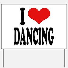 I Love Dancing Yard Sign