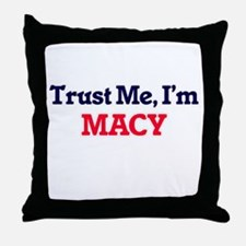 Trust Me, I'm Macy Throw Pillow