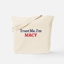 Trust Me, I'm Macy Tote Bag