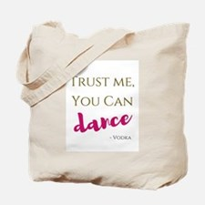 You Can Dance, Vodka Tote Bag
