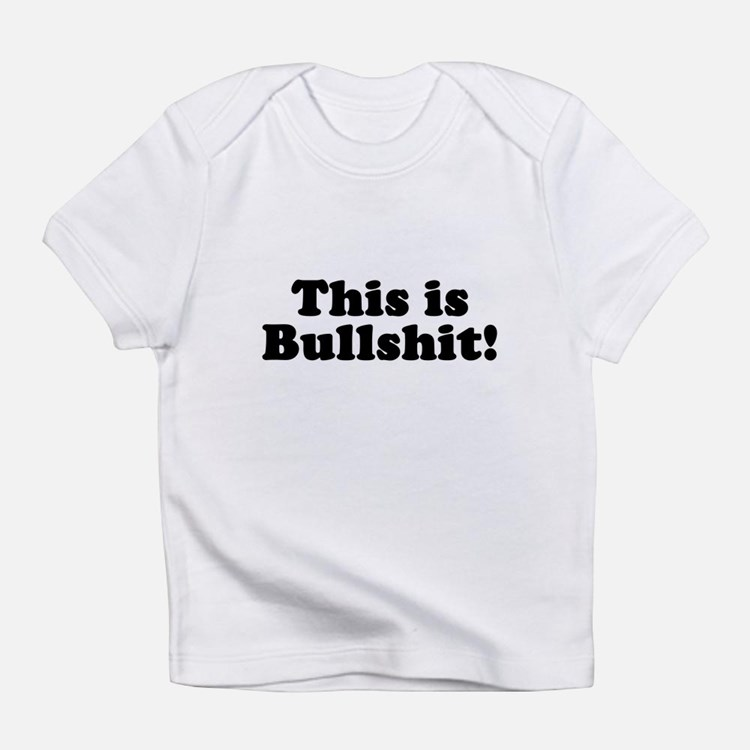 Cute Bullshit Infant T-Shirt