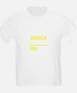 SOUSA thing, you wouldn't understand ! T-Shirt