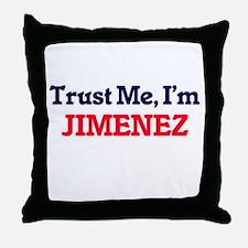 Trust Me, I'm Jimenez Throw Pillow
