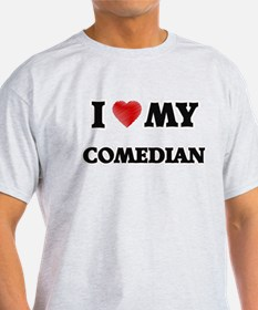 I love my Comedian T-Shirt