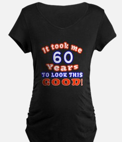 IT Took Me 60 Years To Look T-Shirt