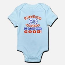 IT Took Me 60 Years To Look This G Infant Bodysuit