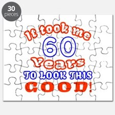 IT Took Me 60 Years To Look This Good Puzzle