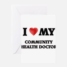 I love my Community Health Doctor Greeting Cards