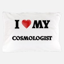 I love my Cosmologist Pillow Case