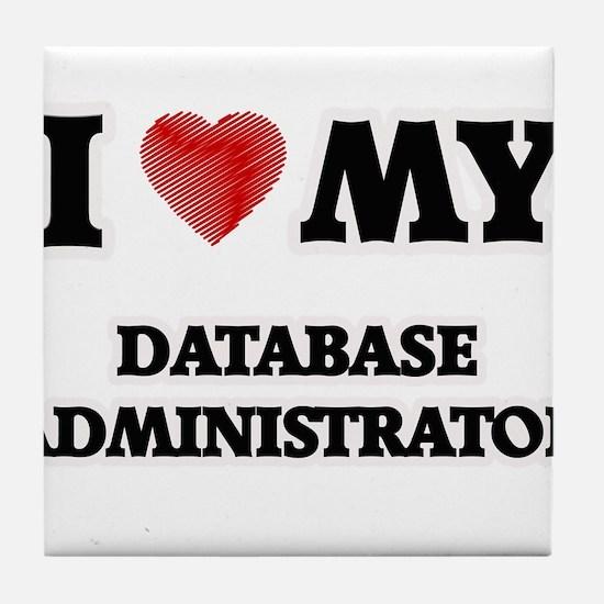 I love my Database Administrator Tile Coaster