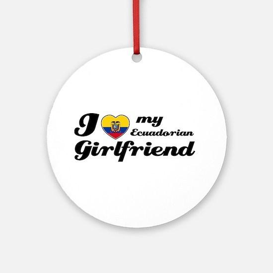 I love my Ecuadorian Girlfriend Ornament (Round)