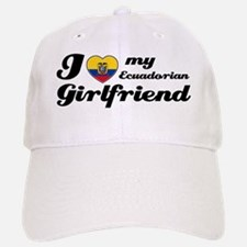 I love my Ecuadorian Girlfriend Baseball Baseball Cap