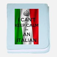 I CAN'T KEEP CALM I'M AN ITALIAN baby blanket