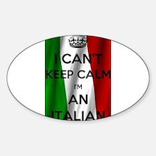 I CAN'T KEEP CALM I'M AN ITALIAN Decal