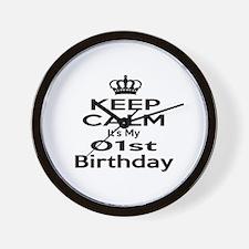Keep calm It's my 1st Birthday Wall Clock