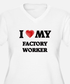 I love my Factory Worker Plus Size T-Shirt