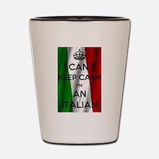 I CAN'T KEEP CALM I'M AN ITALIAN Shot Glass