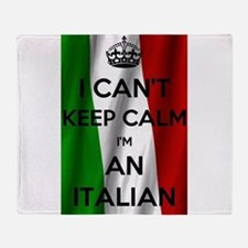 I CAN'T KEEP CALM I'M AN ITALIAN Throw Blanket